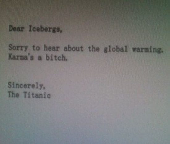 An imaginary letter from The Titanic to icebergs