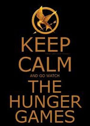 Keep Calm And Go Watch The Hunger Games 300