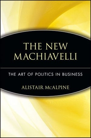 "The cover of Alistair McAlpine's ""The New Machiavelli: The Art of Politics in Business"""