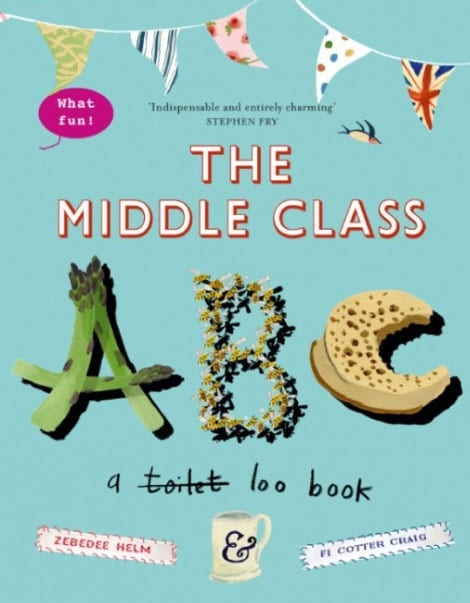 """The Middle Class ABC"" by Fi Cotter Craig and Zebedee Helm"