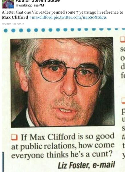 This 2007 letter to Viz sums up what many feel about Max Clifford