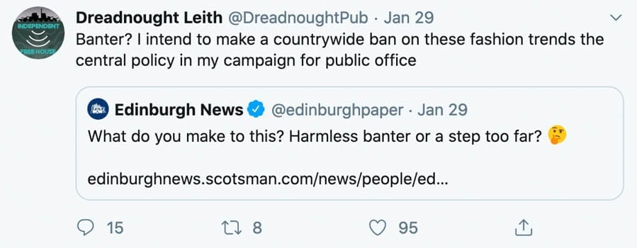 Heroes of the Hour – The owners of The Dreadnought, Edinburgh – Edinburgh pub that has banned men with bare ankles and suggests alcohol free gin to be nothing but overpriced cordial is to be saluted.
